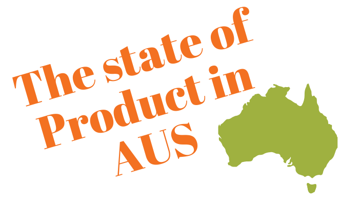 The state of Product in Australia